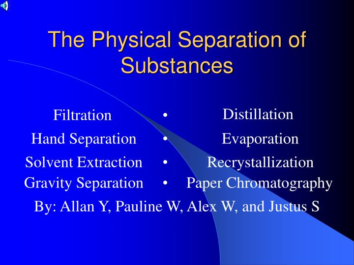 the physical separation of substances n.