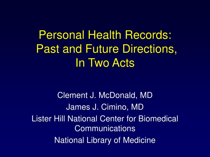 personal health records past and future directions in two acts n.