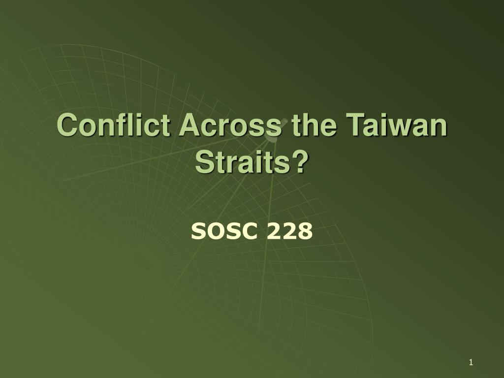 conflict across the taiwan straits l.