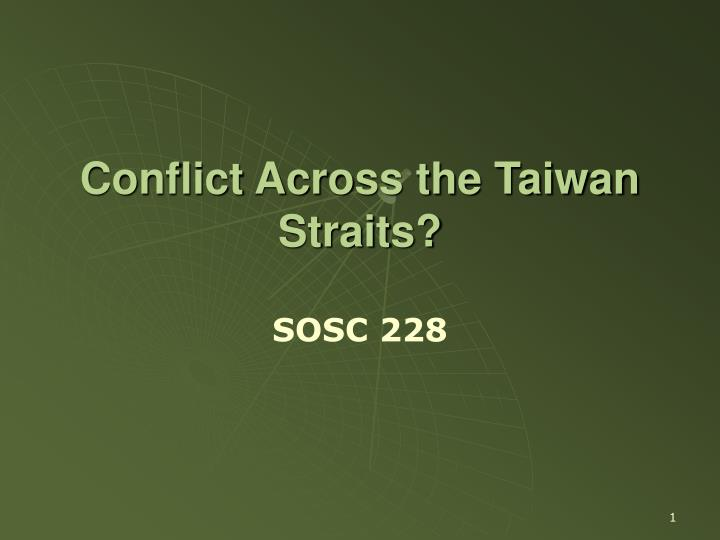 Conflict across the taiwan straits