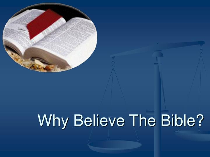 why believe the bible n.