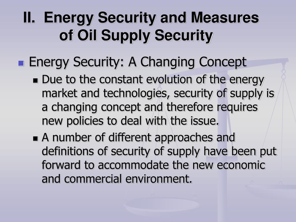 II.  Energy Security and Measures of Oil Supply Security