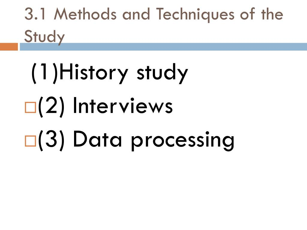 3.1 Methods and Techniques of the Study