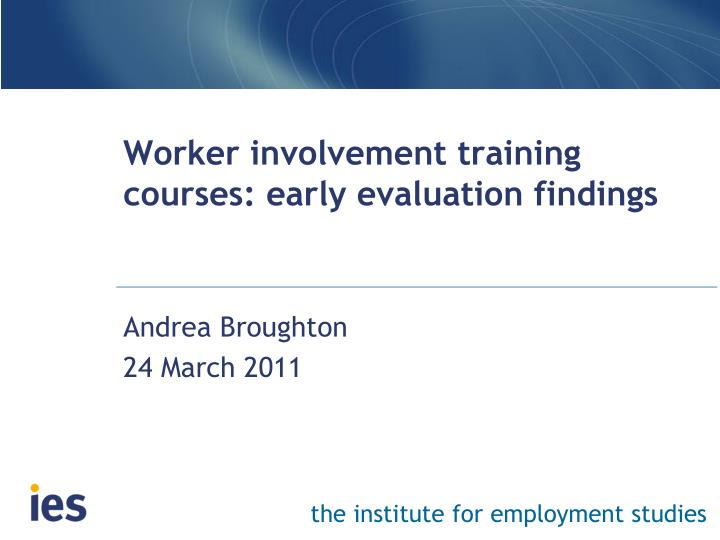 worker involvement training courses early evaluation findings n.