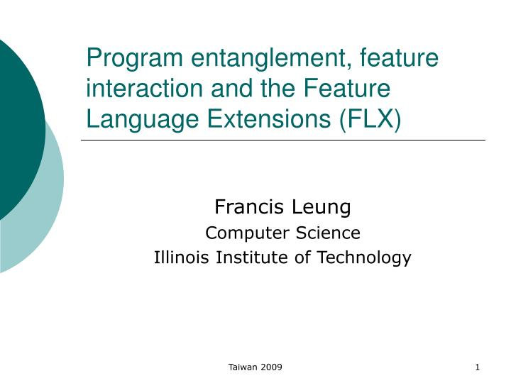 Program entanglement feature interaction and the feature language extensions flx