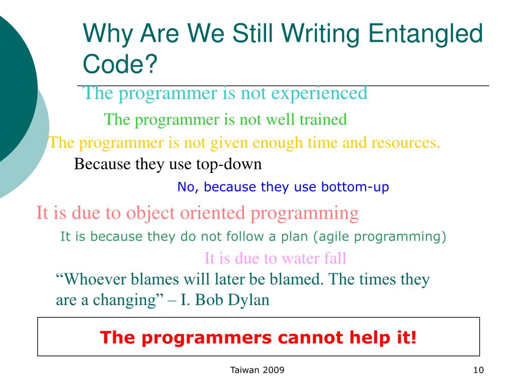 Why Are We Still Writing Entangled Code?