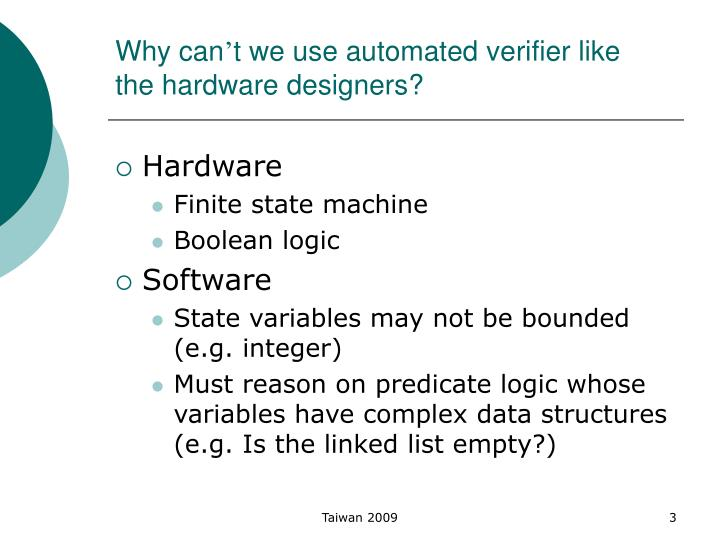 Why can t we use automated verifier like the hardware designers