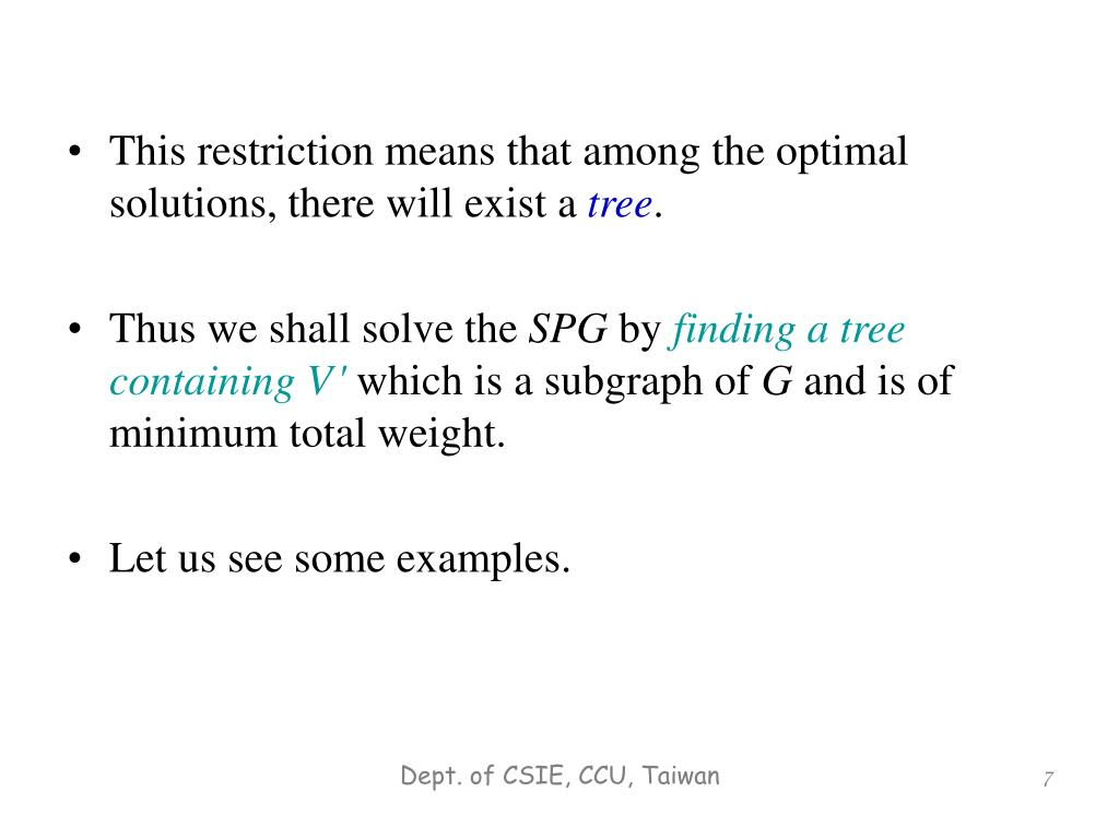 This restriction means that among the optimal solutions, there will exist a
