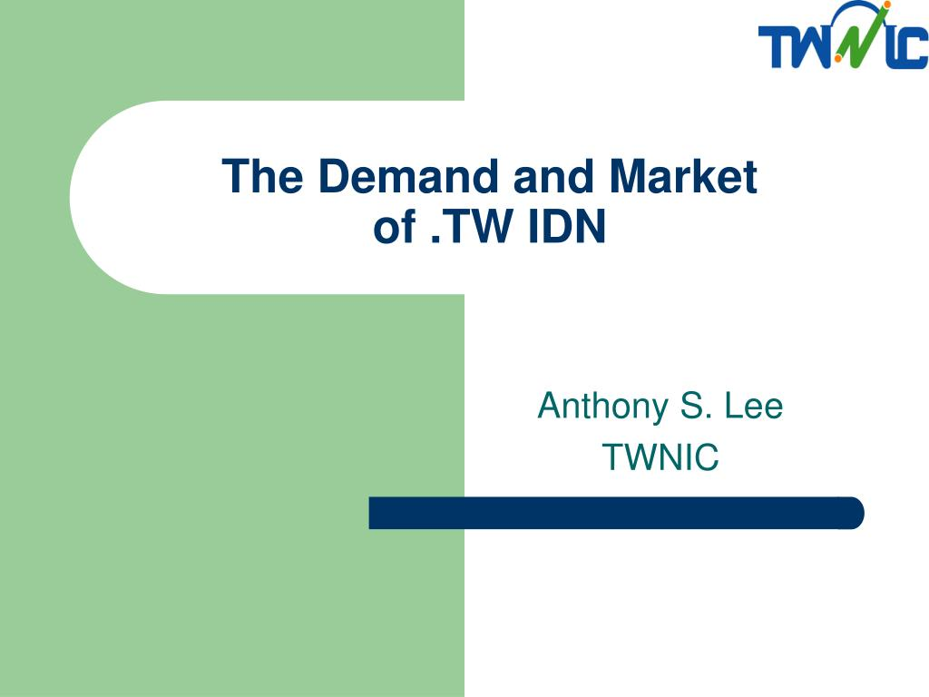 the demand and market of tw idn l.