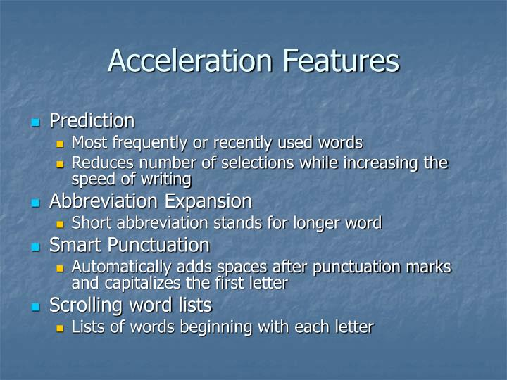 Acceleration Features