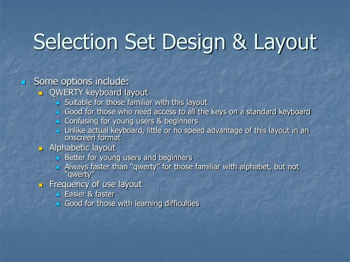 Selection Set Design & Layout