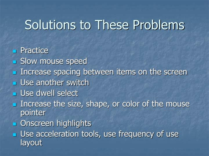 Solutions to These Problems