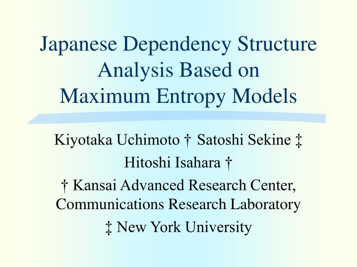 japanese dependency structure analysis based on maximum entropy models n.