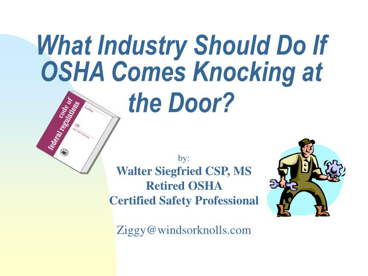what industry should do if osha comes knocking at the door n.