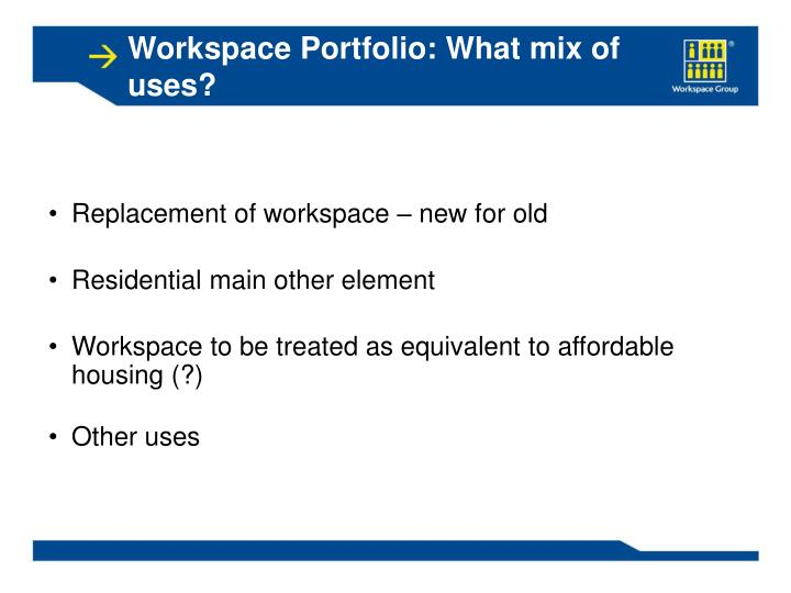 Workspace Portfolio: What mix of uses?