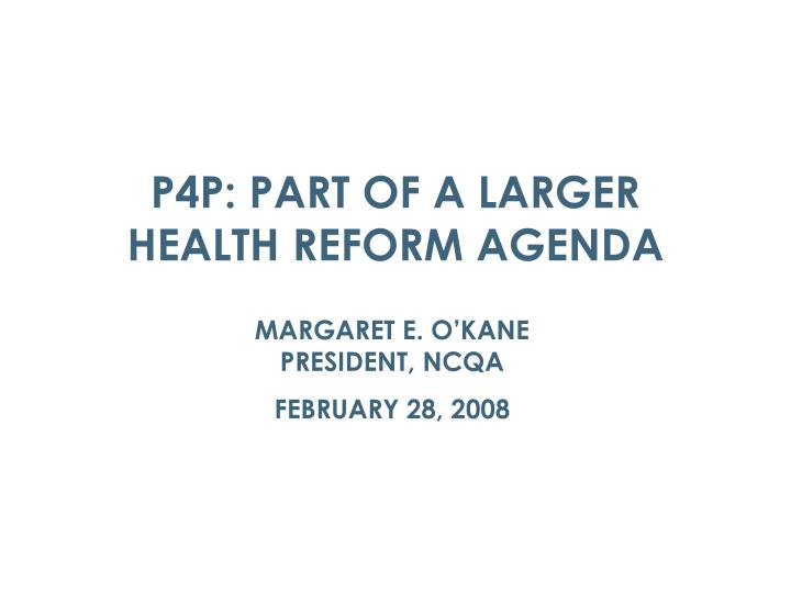p4p part of a larger health reform agenda n.