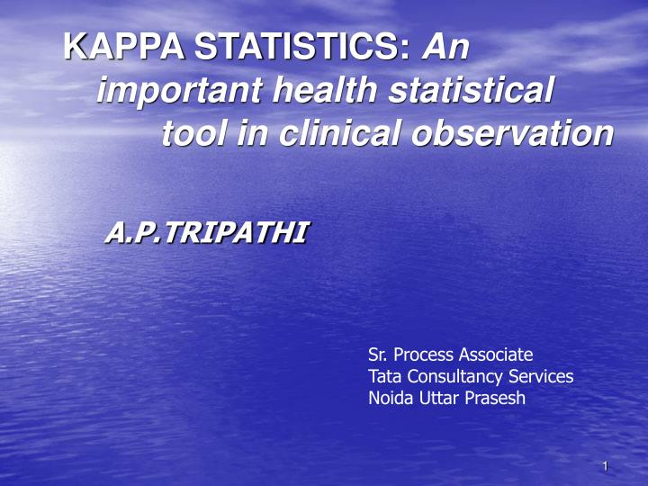 kappa statistics an important health statistical tool in clinical observation n.