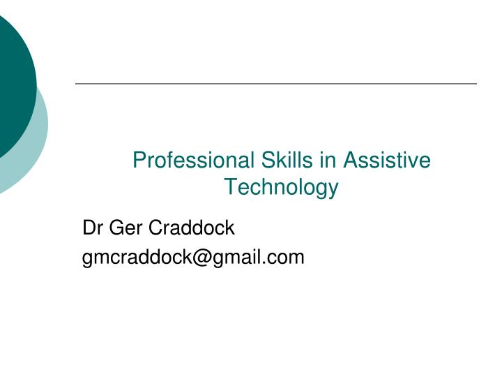 professional skills in assistive technology n.