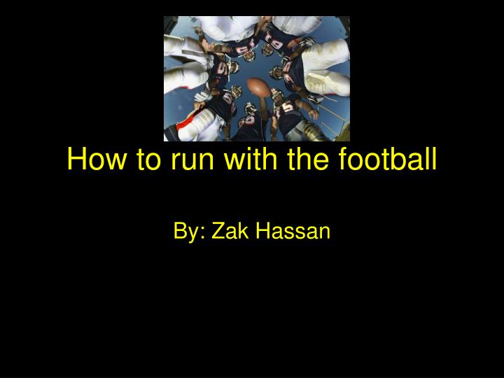 how to run with the football n.