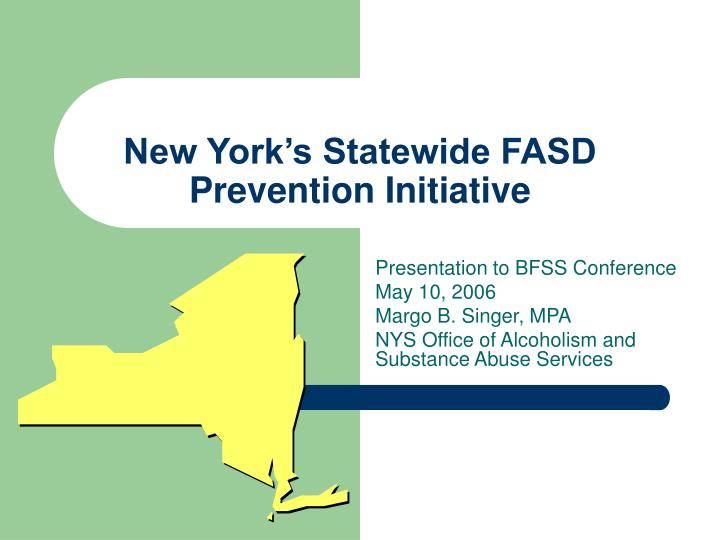 new york s statewide fasd prevention initiative n.