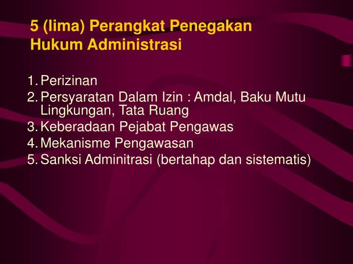 5 (lima) Perangkat Penegakan Hukum Administrasi