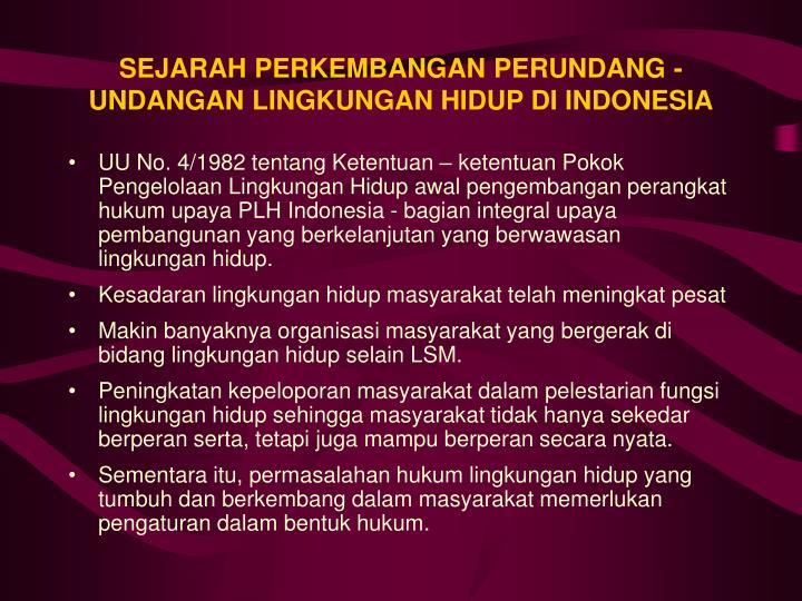 SEJARAH PERKEMBANGAN PERUNDANG - UNDANGAN LINGKUNGAN HIDUP DI INDONESIA
