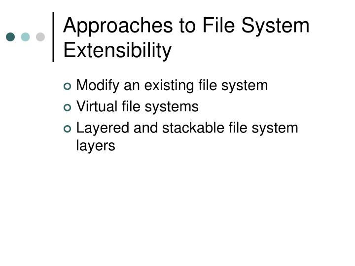 Approaches to File System Extensibility