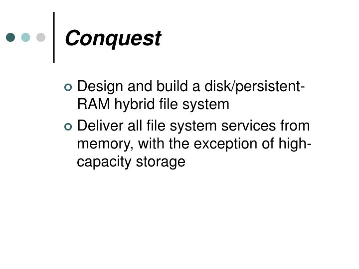 Design and build a disk/persistent-RAM hybrid file system