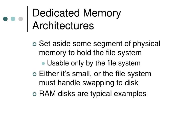 Dedicated Memory Architectures