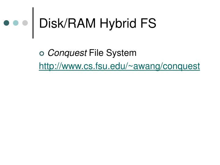 Disk/RAM Hybrid FS