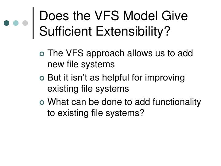 Does the VFS Model Give Sufficient Extensibility?