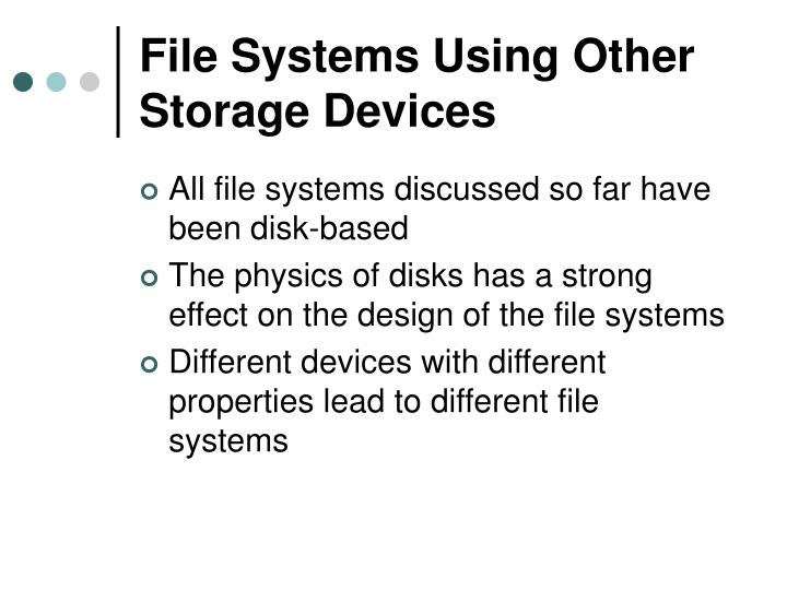 File Systems Using Other Storage Devices