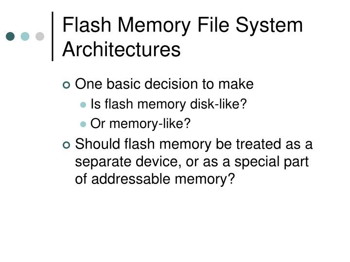 Flash Memory File System Architectures