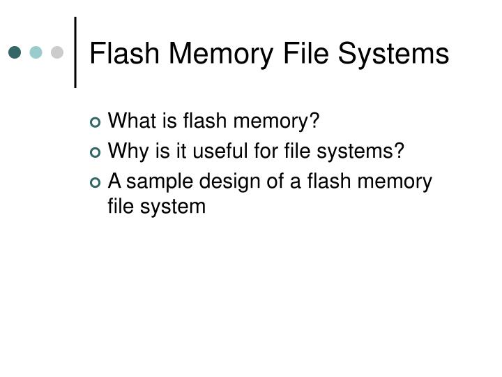 Flash Memory File Systems