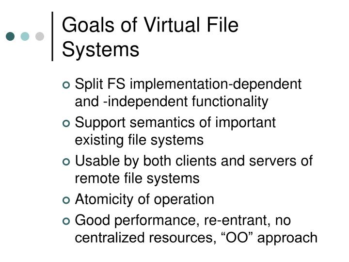 Goals of Virtual File Systems