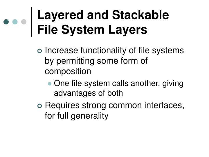 Layered and Stackable File System Layers