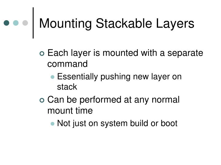 Mounting Stackable Layers
