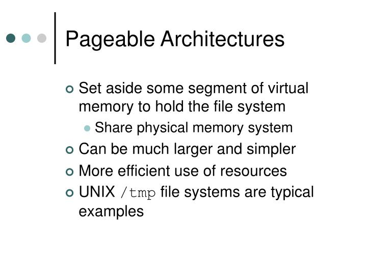 Pageable Architectures
