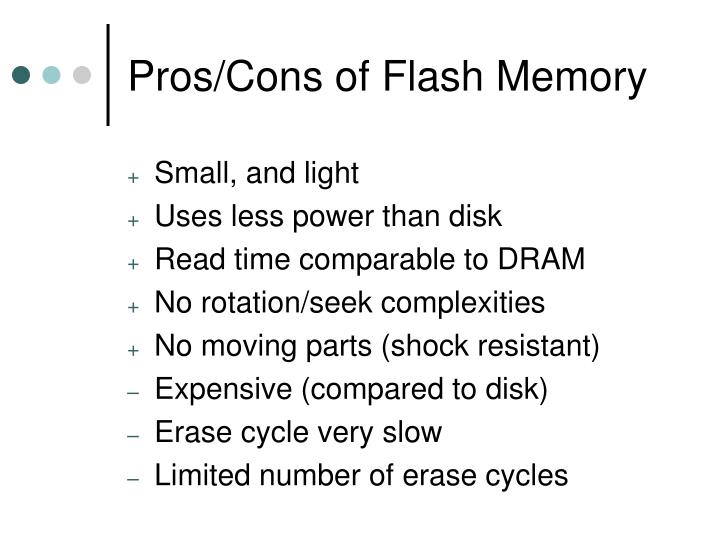 Pros/Cons of Flash Memory