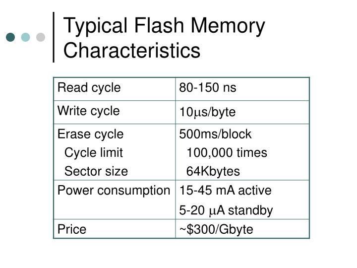 Typical Flash Memory Characteristics