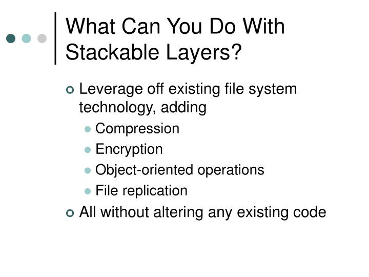 What Can You Do With Stackable Layers?