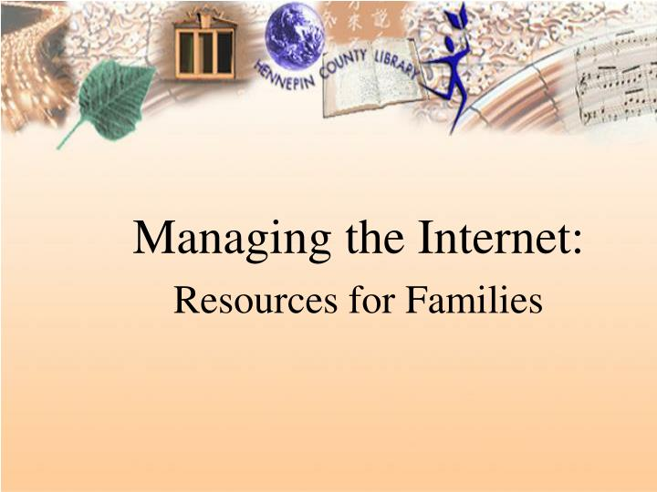 managing the internet resources for families n.