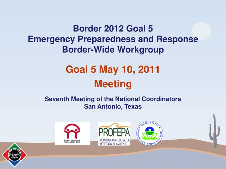 Border 2012 goal 5 emergency preparedness and response border wide workgroup