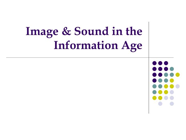 image sound in the information age n.