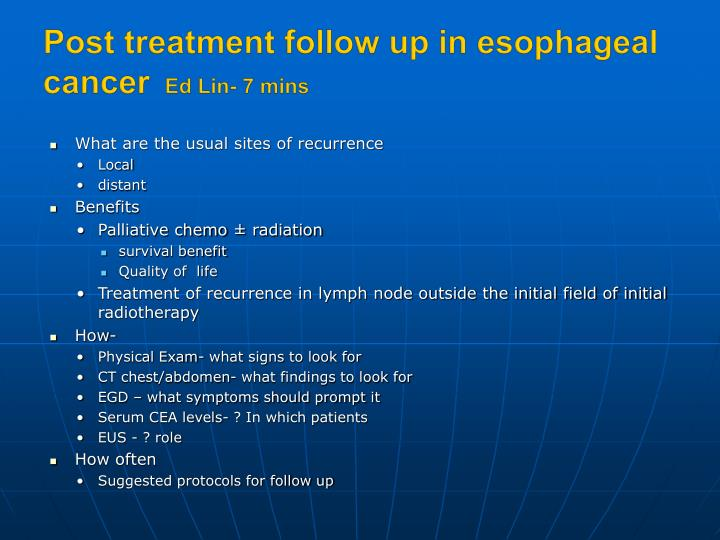 post treatment follow up in esophageal cancer ed lin 7 mins n.