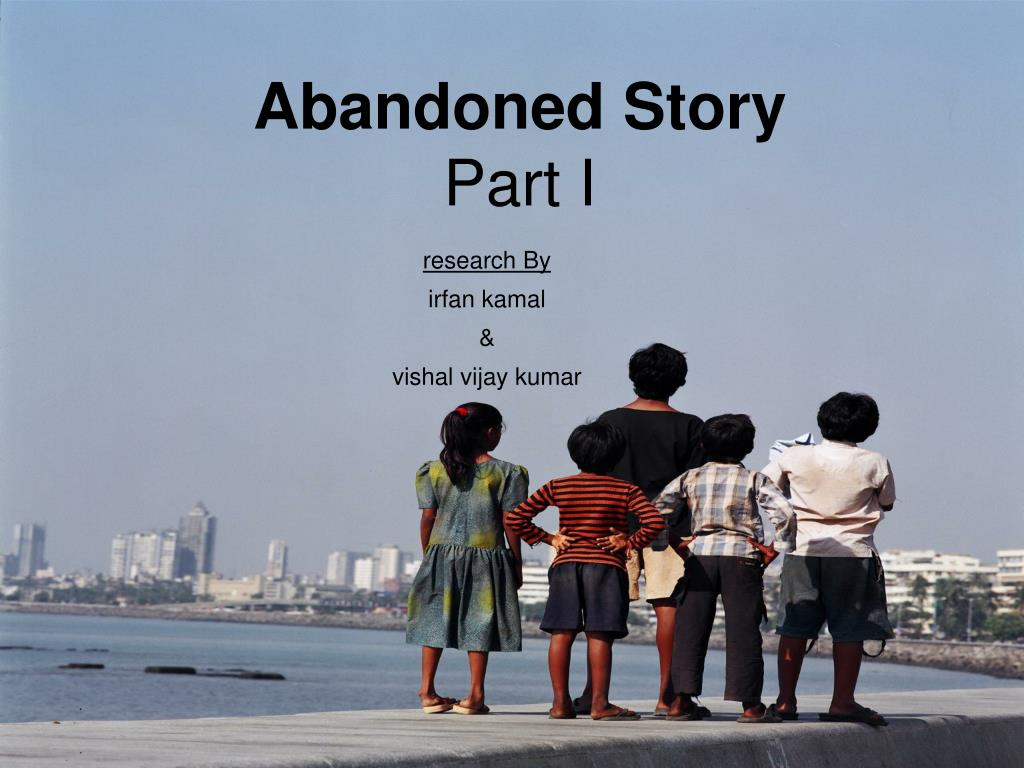 abandoned story part i l.