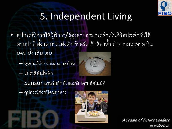 5. Independent Living