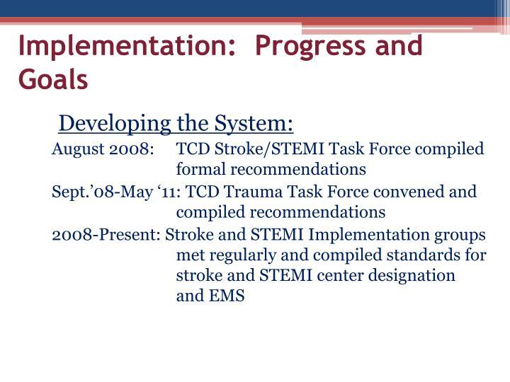 Implementation:  Progress and Goals