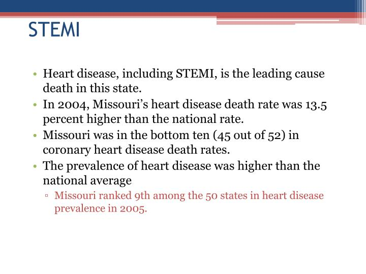 Heart disease, including STEMI, is the leading cause death in this state.