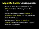 separate fates consequences